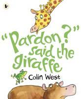"""""""Pardon?"""" said the Giraffe (Paperback)"""