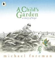 A Child's Garden: A Story of Hope (Paperback)