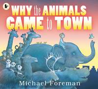 Why The Animals Came To Town (Paperback)