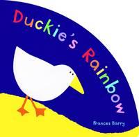 Duckie's Rainbow - Duckie (Paperback)