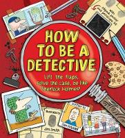 How To Be a Detective (Hardback)