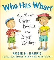 Who Has What?: All About Girls' Bodies and Boys' Bodies (Hardback)