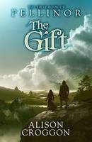 The Gift: The First Book of Pellinor