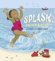 Splash, Anna Hibiscus! - Anna Hibiscus (Hardback)