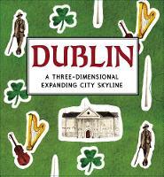 Dublin: A Three-Dimensional Expanding City Skyline - City Skylines (Hardback)