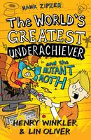 Hank Zipzer 3: The World's Greatest Underachiever and the Mutant Moth - Hank Zipzer (Paperback)