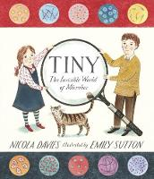 Tiny: The Invisible World of Microbes (Hardback)