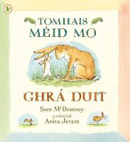 Tomhais Meid Mo Ghra Duit (Guess How Much I Love You) - Guess How Much I Love You (Paperback)