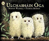 Ulchabhain Oga (Owl Babies) - Walker Eireann (Paperback)