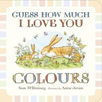 Guess How Much I Love You: Colours - Guess How Much I Love You (Board book)