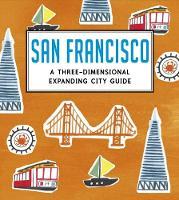San Francisco: A Three-Dimensional Expanding City Guide - City Skylines (Hardback)