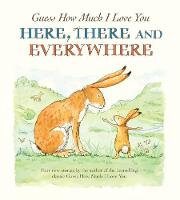 Guess How Much I Love You Here, There and Everywhere - Guess How Much I Love You (Paperback)