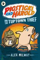 Pigsticks and Harold and the Tuptown Thief - Pigsticks and Harold (Paperback)