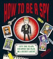 How To Be a Spy (Hardback)