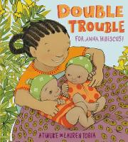 Double Trouble for Anna Hibiscus! - Anna Hibiscus (Hardback)