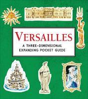 Versailles: A Three-Dimensional Expanding Pocket Guide - City Skylines (Hardback)