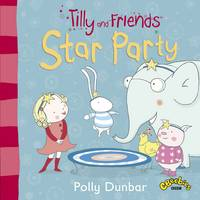 Tilly and Friends: Star Party - Tilly and Friends (Paperback)