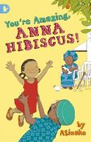 You're Amazing, Anna Hibiscus! - Anna Hibiscus (Paperback)