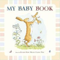 Guess How Much I Love You: My Baby Book - Guess How Much I Love You (Hardback)