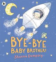 Bye-Bye Baby Brother! (Paperback)