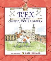 Rex and the Crown Jewels Robbery (Hardback)