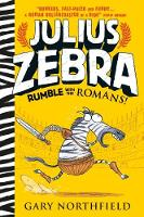 Julius Zebra: Rumble with the Romans! - Julius Zebra (Hardback)