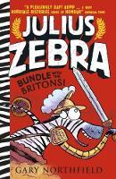 Julius Zebra: Bundle with the Britons! - Julius Zebra (Hardback)