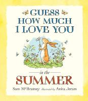 Guess How Much I Love You in the Summer - Guess How Much I Love You (Paperback)