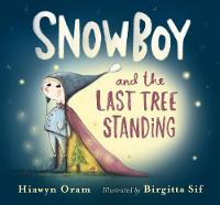 Snowboy and the Last Tree Standing (Hardback)