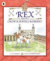 Rex and the Crown Jewels Robbery (Paperback)