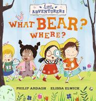 Little Adventurers: What Bear? Where? (Hardback)