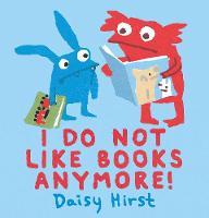 I Do Not Like Books Anymore! (Hardback)