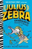 Julius Zebra: Entangled with the Egyptians! - Julius Zebra (Hardback)