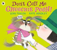 Don't Call Me Choochie Pooh! (Paperback)