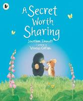 A Secret Worth Sharing - Mole and Friends (Paperback)