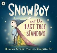 Snowboy and the Last Tree Standing (Paperback)