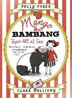 Mango & Bambang: Tapir All at Sea (Book Two)