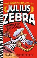 Julius Zebra: Bundle with the Britons! - Julius Zebra (Paperback)
