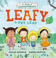 The Little Adventurers: Leafy the Pet Leaf - Little Adventurers (Hardback)
