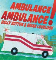 Ambulance, Ambulance! (Hardback)