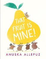 That Fruit Is Mine! (Hardback)