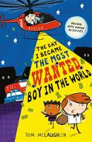 The Day I Became the Most Wanted Boy in the World - The Day that... (Paperback)
