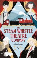 The Steam Whistle Theatre Company (Paperback)