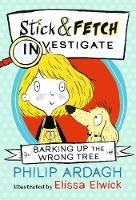 Barking Up the Wrong Tree: Stick and Fetch Investigate - Stick and Fetch Adventures (Paperback)