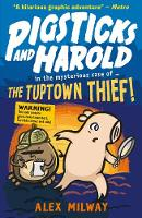 Pigsticks and Harold: the Tuptown Thief! - Pigsticks and Harold (Paperback)