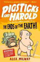 Pigsticks and Harold: the Ends of the Earth! - Pigsticks and Harold (Paperback)