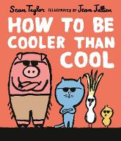 How to Be Cooler than Cool (Hardback)