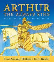 Arthur: The Always King (Hardback)