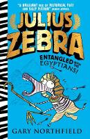 Julius Zebra: Entangled with the Egyptians! - Julius Zebra (Paperback)