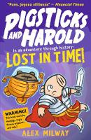 Pigsticks and Harold Lost in Time! - Pigsticks and Harold (Paperback)